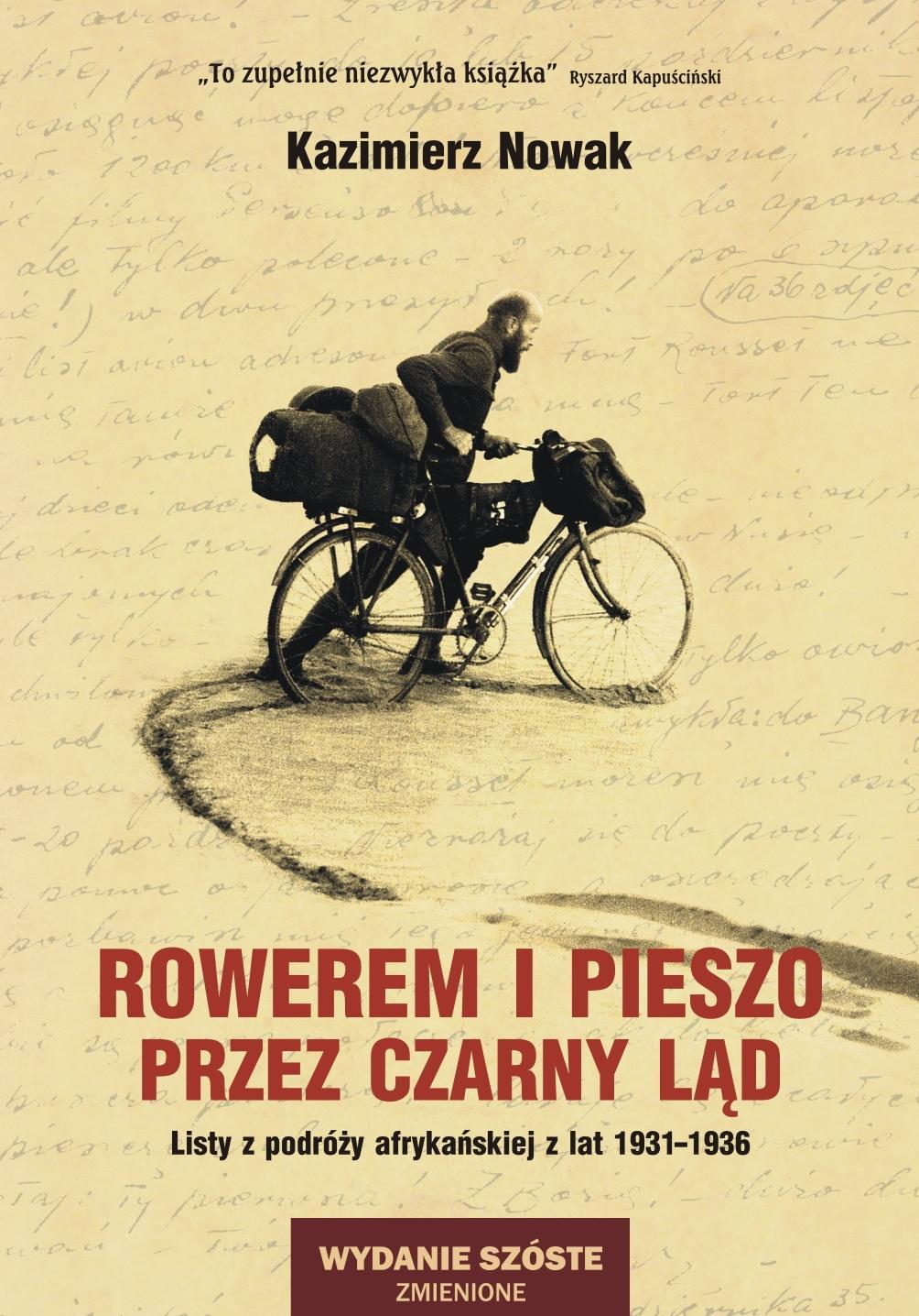 Kazimierz Nowak - Rowerem i pieszo przez Czarny Ląd (wydanie VI)